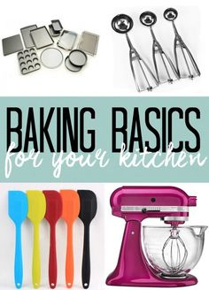 Baking Basics for your Kitchen!  Great list for beginning bakers or ideas for a housewarming party!