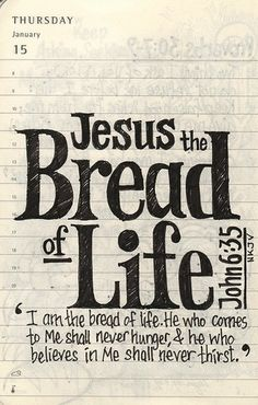 Jesus Christ is Lord. Jesus the bread of life. The Words, Bible Verses Quotes, Bible Scriptures, Life Verses, Beautiful Words, Beautiful Beaches, Life Quotes Love, Lord And Savior, Encouragement