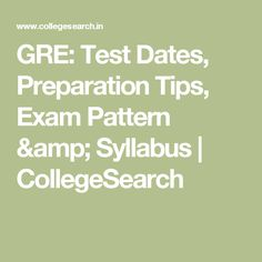 GRE: Test Dates, Preparation Tips, Exam Pattern & Syllabus Gre Exam, Gre Test, Important Dates, Study Materials, Study Abroad, Wordpress, Dating, Amp, Education