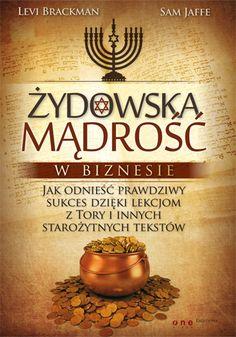 Żydowska mądrość w biznesie. Jak odnieść prawdziwy sukces dzięki lekcjom z Tory i innych starożytnych tekstów - Levi Brackman, Sam Jaffe