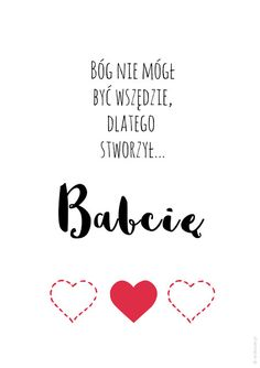 Plakat dla babci - Bóg nie mógł być wszędzie Diy And Crafts, Crafts For Kids, Polish Language, How To Train Your Dragon, Digital Stamps, Motto, Slogan, Lily, Thoughts