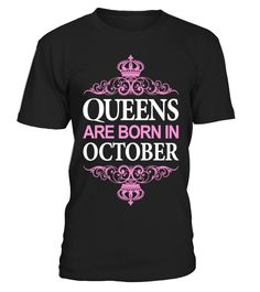 Queens Are Born In October Mother's Day Gifts  #gift #idea #shirt #image #brother #love #family #funny #brithday #kinh #daughter