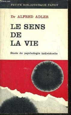 LE SENS DE LA VIE - ALFRED ADLER - PSYCHOLOGIE INDIVIDUELLE