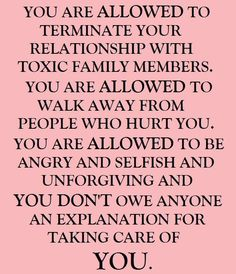 Terminate relationships with toxic people.