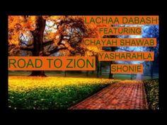 Road to Zion / Lachaa Dabash featuring Chayah Shawab & Yasharahla Shonie {#HebrewMusic}