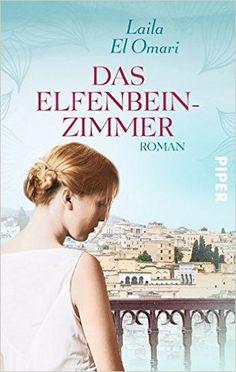 Das Elfenbeinzimmer: Roman: Amazon.de: Laila El Omari: Bücher