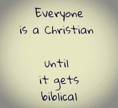 I think many do not understand what being a Christian is all about. It cost Christ the shedding of His precious blood so that one could become a Christian. Faith Quotes, Bible Quotes, True Quotes, Bible Verses, Brainy Quotes, Great Quotes, Quotes To Live By, Inspirational Quotes, Inspire Quotes
