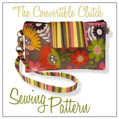 THE CONVERTIBLE Clutch/Wristlet PDF Sewing by thecrochetdiva