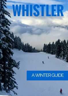 Planning a ski or snowboard get away? Here's a guide to Whistler, Canada in the winter. Best places to eat, drink, and a run down of winter activities.