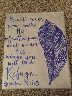 He will cover you in his feathers.. Psalm 91:4 #bible #verse #canvas