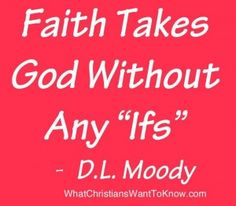 20 Scripture Quotes about Faith  http://www.whatchristianswanttoknow.com/bible-verses-about-faith-20-popular-scripture-quotes/