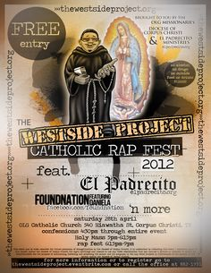 "The Westside Project Catholic Rap Fest in Corpus Christi this weekend. Kids got a kick out of seeing Father Masseo Gonzales aka ""El Padrecito"" rap in one of the videos!"