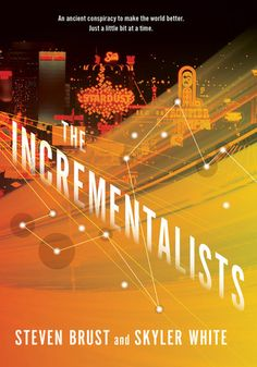 The Incrementalists by Steven Brust and Skyler White [September 24, 2013] Tor Books