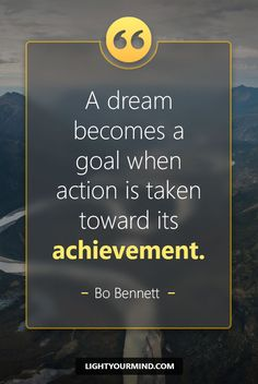 A dream becomes a goal when action is taken toward its achievement. - Bo Bennett | Motivational quotes for success | Goal quotes | Passion quotes | Motivational Quotes | Procrastination quotes | motivational quotes for life |procrastination quotes no excuses  #success #quotes #inspirational #inspired #quotesoftheday #instaquote #qotd #words #quotestoliveby #wisdom #quotestagram #lifequotes #inspirationalquotes