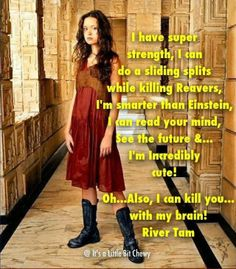 """Oh...Also, I can kill you with my brain. (Image found on """"Firefly is Awesome"""" facebook page)"""