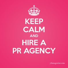 Keep calm and hire a pr agency.  Small Business / Startups / Entrepreneurs