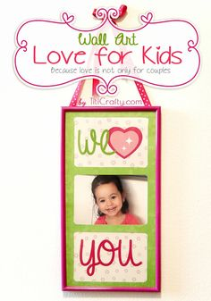 TitiCrafty by Camila: We Heart You. Wall Art Love for Kids + Free Printable
