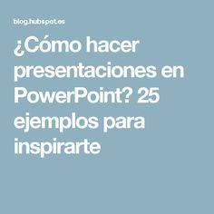 ¿Cómo hacer presentaciones en PowerPoint? 25 ejemplos para inspirarte