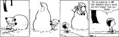 """Quoting wikipedia, """"Calvin and Hobbes is a daily American comic strip created by cartoonist Bill Watterson that was syndicated from November Calvin And Hobbes Comics, Calvin And Hobbes Snowmen, Calvin And Hobbes Quotes, Cartoon Network Adventure Time, Adventure Time Anime, Calvin And Hobbes Christmas, Big Friends, Best Cartoons Ever, Charlie Brown Christmas"""