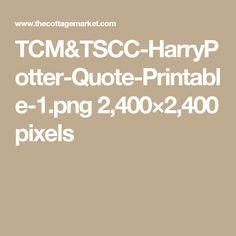 TCM&TSCC-HarryPotter-Quote-Printable-1.png 2,400×2,400 pixels