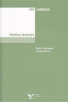 Direitos Autorais - PEDRO PARANAGUA, Pedro Paranaguá e Sérgio Branco - Google Livros