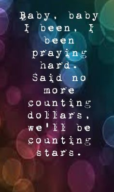 One Republic - Counting Stars song lyrics, LOVE! James Blunt, Music Love, Love Songs, Inspirational Quotes For Kids, Believe, Encouragement, Sing To Me, Sing Sing, Romance