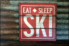 Eat Sleep Ski - Handcrafted Rustic Wood Sign - Original Alpine Graphics Design - Choose a Size - 2025