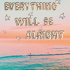Everything will be alright! I can just hear that song in Shark Tale LOL