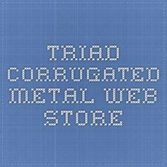 Triad Corrugated Metal Web Store
