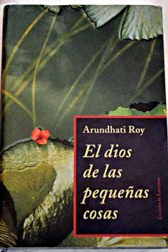 El dios de las pequeñas cosas / Arundhati Roy ; traducción de Cecilia Ceriani y Txaro Santoro - Barcelona : Círculo de Lectores, D.L. 1998