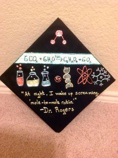 Graduation Cap With A Quote From My Former Chemistry Professor. Itu0027s Made  With Pearl Paint