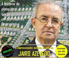 Conheça a história de JAIRO AZEVEDO. Contada por ele mesmo.  E entenda como um auxiliar de pipoqueiro se tornou um dos maiores empresários do Brasil e depois deixou tudo para cuidar de mais de 10.000 crianças carentes!  Acesse: www.reinflexoes.com.br
