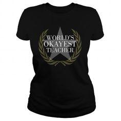 World's Okayest Teacher Great Gift For All Teachers T Shirts, Hoodies. Get it now ==► https://www.sunfrog.com/Jobs/Worlds-Okayest-Teacher-Great-Gift-For-All-Teachers-Black-Ladies.html?41382 $19