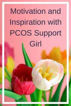 Motivation and Inspiration with PCOS Support Girl  If you live with chronic illness or struggle with weight loss, this is truly inspiring!