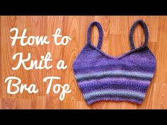 How to Knit a Bra Top Video Knitting Tutorial and Free Pattern - Knitting is Awesome