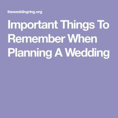 Important Things To Remember When Planning A Wedding