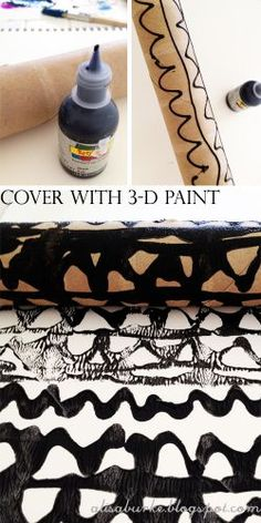 Use 3-D paint to cover the surface of the cardboard roll with designs and while the paint is wet roll it across your surface