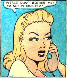 """Comic Girls Say.. """"Please don't bother me ! I'm not interested !""""  #comic #popart #vintage"""