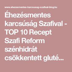 Éhezésmentes karcsúság Szafival - TOP 10 Recept Szafi Reform szénhidrát csökkentett gluténmentes rostkeverékből