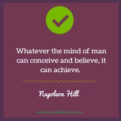 #Business #Entrepreneur #Quotes Whatever the mind of man can conceive and believe. It can achieve. - Napoleon Hill http://www.onlinebizpress.com