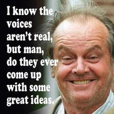 voices in my head funny quotes quote lol funny quote funny quotes humor Ain't that the truth, hey who said that? Badass Quotes, Funny Quotes, Funny Memes, Movie Quotes, Weird Quotes, Laugh Quotes, Witty Quotes, Real Quotes, Random Quotes