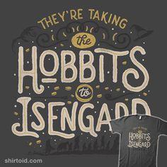 Taking the Hobbits to Isengard | Shirtoid #book #eduely #film #jrrtolkien #movies #thelordoftherings #typographic