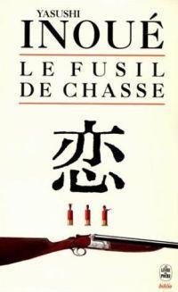 Le fusil de chasse (Ryoju) - Yasushi Inoué - 1949