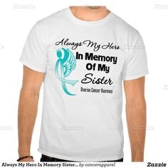 Always My Hero In Memory Sister - Ovarian Cancer Tee Shirts