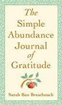 The Simple Abundance Journal of Gratitude by Sarah Ban Breathnach Life Changing Books, Attitude Of Gratitude, Electronic Gifts, Thank You Gifts, Positive Vibes, Abundance, Finding Yourself, Mindfulness, Inspirational Quotes