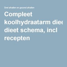 Compleet koolhydraatarm dieet schema, incl recepten Low Carb Menus, Low Carb Diet, Clean Recipes, Low Carb Recipes, Healthy Recipes, Dean Foods, Clean Eating Plans, Nutrition, Cardio