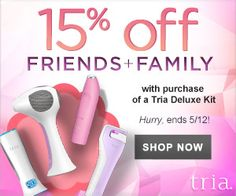 Friends & Family Promotion - 15% Off Tria Device Deluxe Kits. Use Code: FAMILY