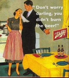 Vintage sexist ad by schlitz beer. Funny Vintage Ads, Pub Vintage, Funny Ads, Vintage Humor, Hilarious, Vintage Logos, Vintage Ephemera, Vintage Designs, Vintage Ladies