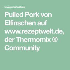 Pulled Pork von Elfinschen auf www.rezeptwelt.de, der Thermomix ® Community