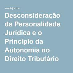 Desconsideração da Personalidade Jurídica e o Princípio da Autonomia no Direito Tributário